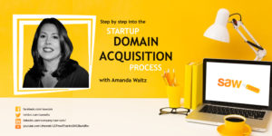 Step by Step: The Startup Domain Acquisition Process – with Amanda Waltz