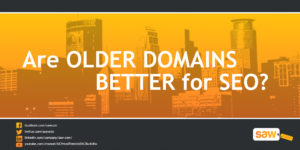 Are Older Domains Better For SEO?