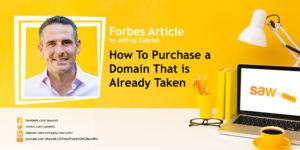 Forbes – How To Purchase A Domain Name That Is Already Taken