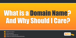 What is a Domain Name? And Why Should I Care?