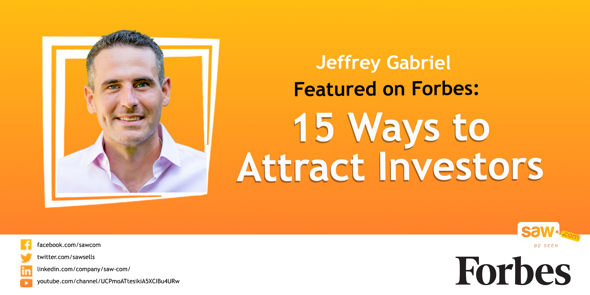 """Jeffrey Gabriel Featured on Forbes – """"15 Ways To Find And Attract Investors Remotely"""""""