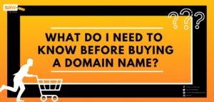 What Do I Need to Know Before Buying a Domain Name?