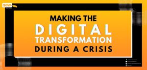 Making the Digital Transformation During a Crisis