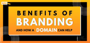 Benefits of Branding – And How A Domain Can Help