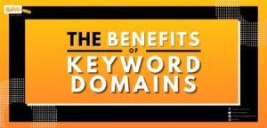 The Benefits of Keyword Domains