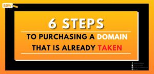 6 Steps to Purchasing a Domain That is Already Taken