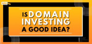 Is Domain Investing a Good Idea?