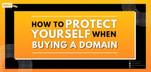 How To Protect Yourself When Buying a Domain